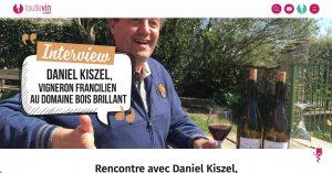 Read more about the article Rencontre avec Daniel Kiszel, vigneron francilien au Domaine Bois Brillant
